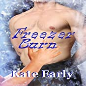Freezer Burn | [Kate Early]