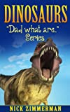 Dinosaurs: Dinosaur Book for Kids with Dinosaur vs Man Size Comparison Pictures (Dad What Are... 1)