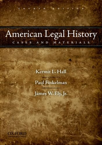 American Legal History: Cases and Materials, 4th Edition