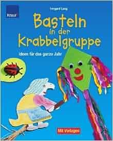 Basteln in der Krabbelgruppe: Irmgard Lang: 9783426669006: Amazon.com