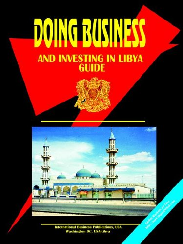 Doing Business And Investing in Libya (World