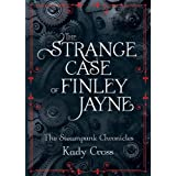 The Strange Case of Finley Jayne (The Steampunk Chronicles) ~ Kady Cross