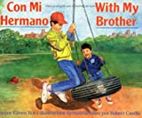 Con Mi Hermano / With My Brother (0689718551) by Eileen Roe