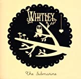 Whitley - The Submarine