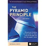 The Pyramid Principle: Present Your Thinking So Clearly That Ideas Jump Off the Page and into the Reader's Mindby Barbara Minto