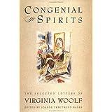 Congenial Spirits: The Selected Letters Of Virginia Woolf ~ Virginia Woolf