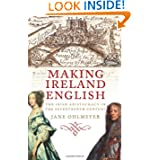 Making Ireland English: The Irish Aristocracy in the Seventeenth Century