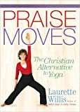 PraiseMoves: The Christian Alternative to Yoga