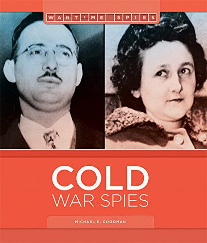 a history of espionage in the cold war Drawing on a long career in the cia's clandestine service, michael sulick's survey of espionage in america during and after the cold war presents balanced analytical comparative case summaries that emphasize the most significant operations that challenged american intelligence agencies.
