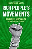 """Isaac Martin, """"Rich People's Movement: Grassroots Campaigns to Untax the One Percent"""" (Oxford UP, 2013)"""