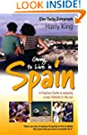 Going to Live in Spain: A Practical G...