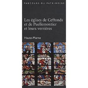 """""""les églises de Ceffonds et de Puellemontier et leurs verrières ; Haute-Marne"""""""