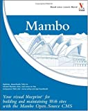 Mambo: Your Visual Blueprint for Building and Maintaining Web Sites with the Mambo Open Source CMS (Visual Blueprint)