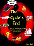 The Cycle's End: How our greed driven...