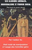 echange, troc Jean-Léon Beauvois - Les illusions libérales Individualisme et pouvoir social : Petit traité des grandes illusions