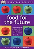 Food for the Future (Essential Science) (0751337153) by Tudge, Colin