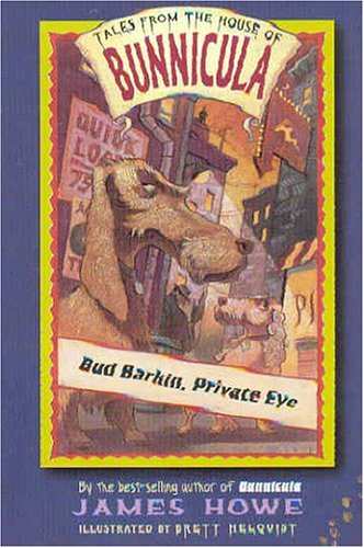Bud Barkin, Private Eye (Tales From the House of Bunnicula), JAMES HOWE