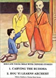 Carving the Buddha & Hou Yi Learns Archery (Chinese Storybook Series #1)