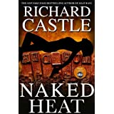 Naked Heat (Nikki Heat Book 2) ~ Richard Castle