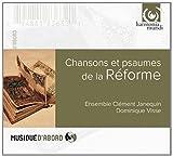 Chansons et Psaumes de la Reforme by Ensemble Clement Janequin (2007-07-10)