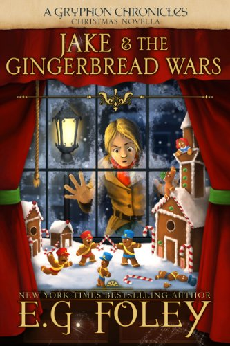 Free Kindle Book : Jake & The Gingerbread Wars (A Gryphon Chronicles Christmas Novella)