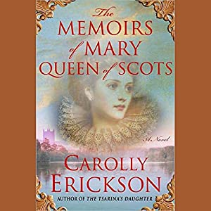 The Memoirs of Mary, Queen of Scots Audiobook