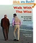 Walk With The Wise: An Invitation To...