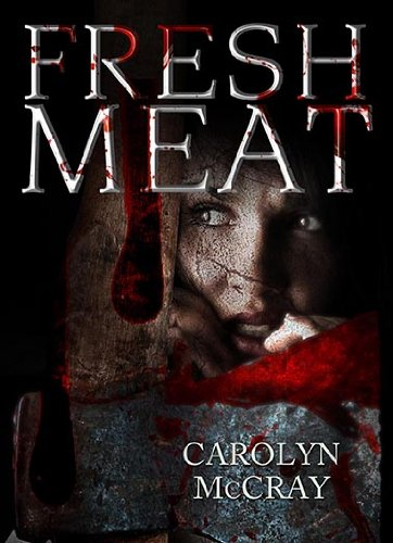 Fresh Meat: Pray you aren't served up next (Book 1 of the Serial Killer Death Match Series)