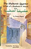 The Sheltered Quarter: A Tale of a Boyhood in Mecca (CMES Modern Middle East Literatures in Translation)