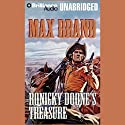 Ronicky Doone's Treasure: Doone #3 Audiobook by Max Brand Narrated by Roger Dressler