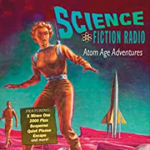 Science Fiction Radio: Atom Age Adventures  by Isaac Asimov Narrated by Ernest Chappell