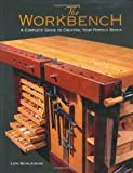 The Workbench: A Complete Guide to Creating Your Perfect Bench