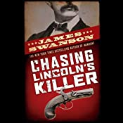 Chasing Lincoln's Killer | [James L. Swanson]