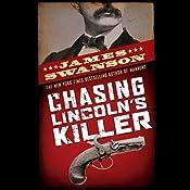 Chasing Lincoln's Killer | [James L. Swanson]