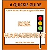 How to Write a Risk Management Process: A Quickie Guide (The Quickie Guides Book 4) (English Edition)