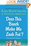 Does This Beach Make Me Look Fat?: Tr...