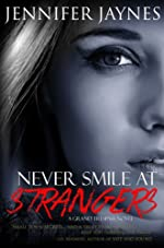 Never Smile at Strangers (Grand Trespass Series, Book #1)