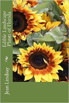 Edible Landscape Plants Of Florida Jean Lindsay 9781475033007