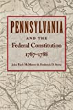 img - for Pennsylvania and the Federal Constitution, 1787-1788 book / textbook / text book