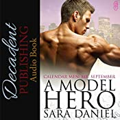 A Model Hero: Calendar Men, Book 9 | Sara Daniel