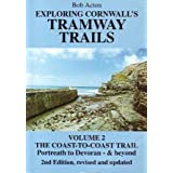 Exploring Cornwall's Tramway Trails: Coast-to-coast Trail - Portreath to Devoran and Beyond v. 2by Bob Acton