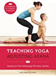 Teaching Yoga, Adjusting Asana: A handbook for students and teachers (English Edition)