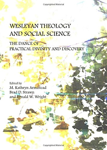 Wesleyan Theology and Social Science: The Dance of Practical Divinity and Discovery