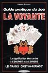 Guide pratique du jeu la Voyante : La...