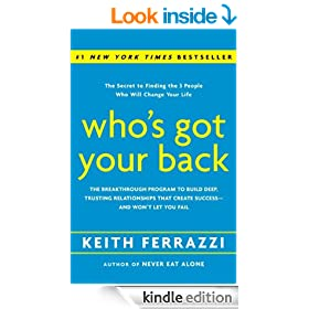 Who's Got Your Back: The Breakthrough Program to Build Deep, Trusting Relationships That Create Success--and Won't Let You Fail