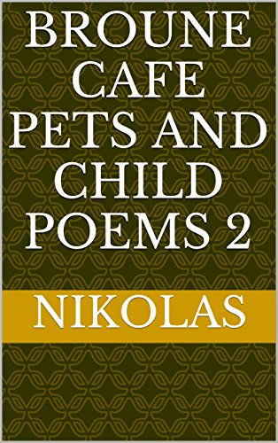 Broune cafe pets and child poems 2 by Nikolas