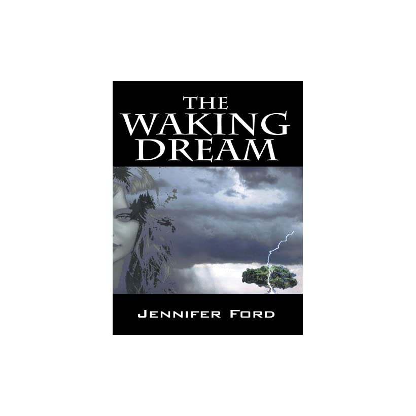 The Waking Dream Jennifer Ford Kindle Store On Popscreen