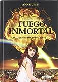 El Fuego Inmortal. Las Cronicas de Cronos: Libro III (Las Cronicas De Cronos / Cronus Chronicles) (Spanish Edition) (8444145289) by Ursu, Anne