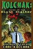 Kolchak: Tales Of The Night Stalker - The Rise & Fall Of Carl Kolchak
