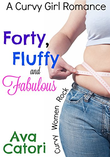 forty-fluffy-and-fabulous-a-curvy-girl-romance